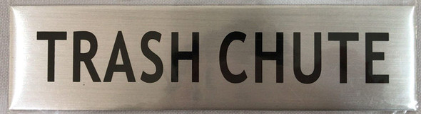 TRASH CHUTE SIGN - -BRUSHED ALUMINUM (2 X 7.75)