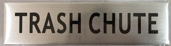 TRASH CHUTE SIGNAGE - -BRUSHED ALUMINUM