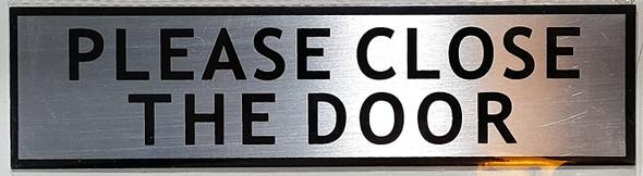 Please Close The Door Sign - -Brushed Aluminum (2 X 7.75)