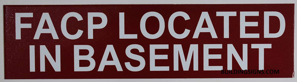 FACP Located in Basement Sign (RED,Double Sided Tape, Aluminium 3x11.75-Rust Free)