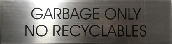 GARBAGE ONLY NO RECYCLABLES SIGNAGE - BRUSHED ALUMINUM