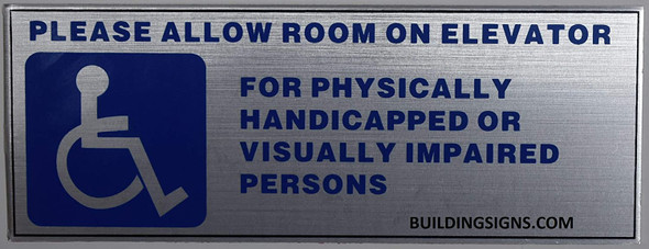 Please Allow Room ON Elevator for Physically Handicapped OR Visually IMPAIRED Persons Sign