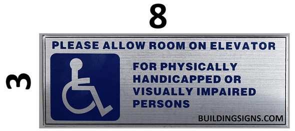 Please Allow Room ON Elevator for Physically Handicapped OR Visually IMPAIRED Persons SIGN Tactile Signs  Braille sign