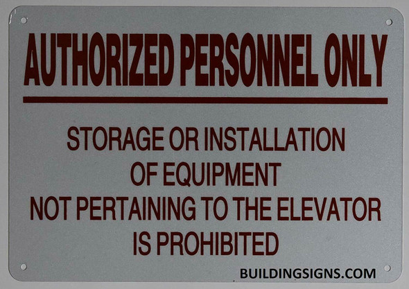 Authorized Personnel ONLY Storage OR Installation of Equipment NOT PERTAINING to The Elevator is Prohibited Sign(WhiteReflective, Aluminium )