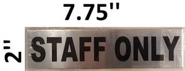 STAFF ONLY SIGN BRUSH ALUMINIUM with Double sided tape