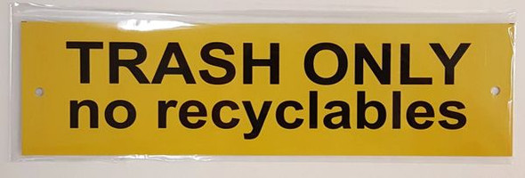TRASH ONLY NO RECYCLABLES SIGN Yellow