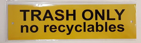 TRASH ONLY NO RECYCLABLES SIGN for Building
