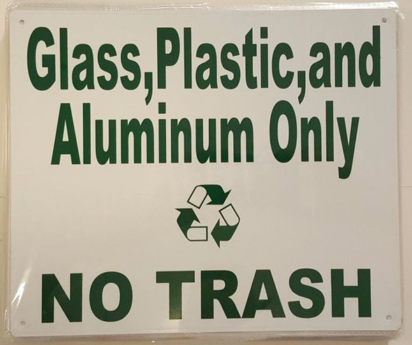 GLASS,PLASTIC AND ALUMINUM ONLY NO TRASH SIGN White