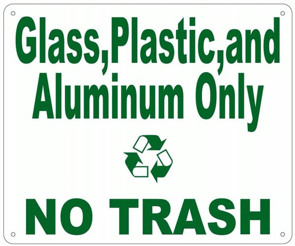 GLASS,PLASTIC AND ALUMINUM ONLY NO TRASH SIGN for Building