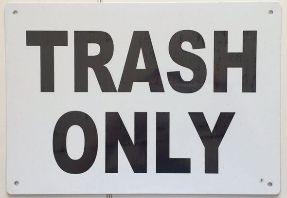 TRASH ONLY SIGN White