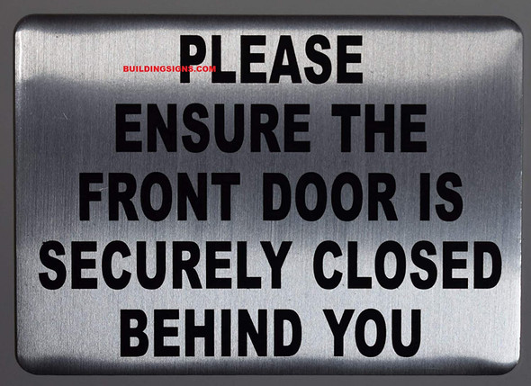 Please Make Certain The Door is SECURELY Closed Behind You Sign