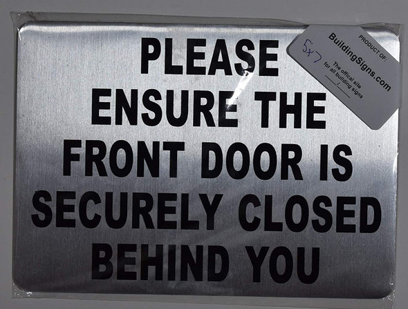 Please Make Certain The Door is SECURELY Closed Behind You Signage