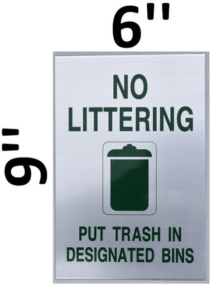 NO LITTERING PUT TRASH IN DESIGNATED BINS SIGN Brushed Aluminum