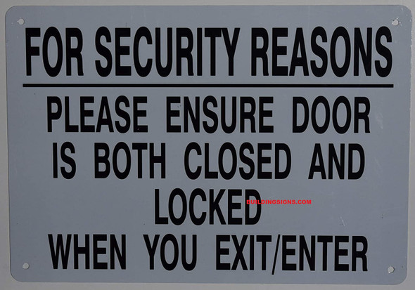 FOR SECURITY REASONS PLEASE ENSURE DOOR IS BOTH CLOSED AND LOCKED WHEN YOU LEAVE SIGN.