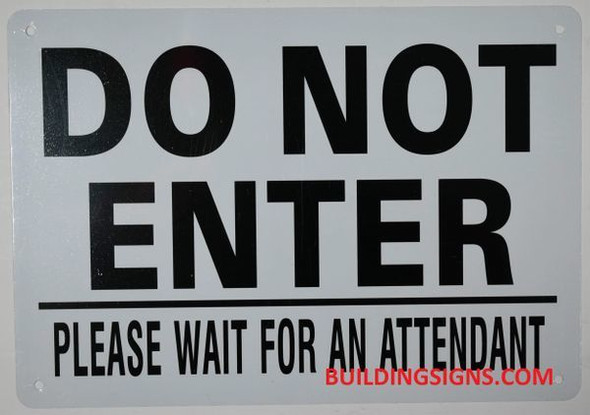 DO NOT Enter Please Wait for Attendant Sign