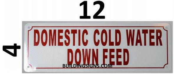 Domestic Cold Water Down Feed Sign (White Reflective,Aluminium 4x12)