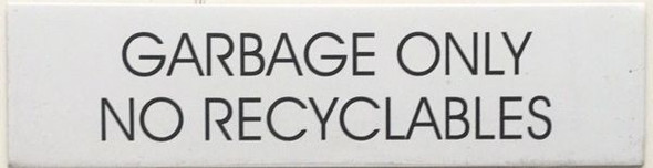 GARBAGE ONLY NO RECYCLABLES SIGN - PURE WHITE