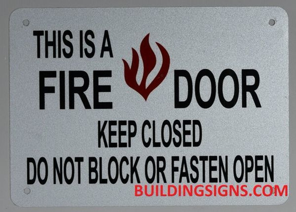 This is A FIRE Door Keep Closed Signage -