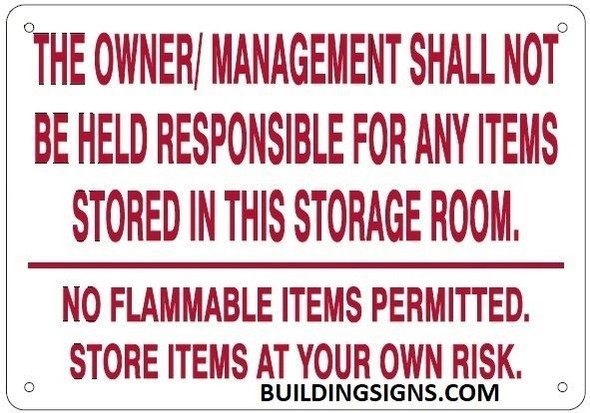 The Owner and Management Shall NOT BE HELD Responsible for Any Items STORED in This Storage Room Sign