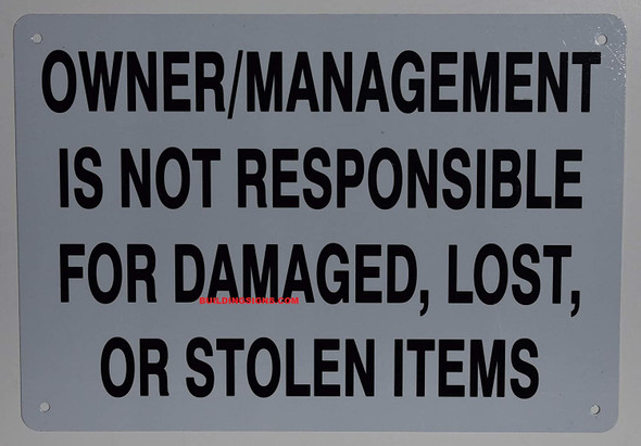Owner is NOT Responsible for Damaged, Lost OR Stolen Items Sign (White,Aluminum 7X10)