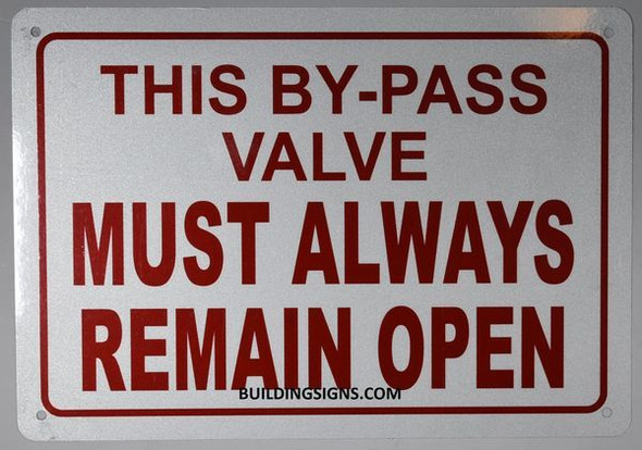 This by-Pass Valve Must Always Remain Open Sign