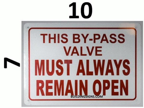 This by-Pass Valve Must Always Remain Open Signage