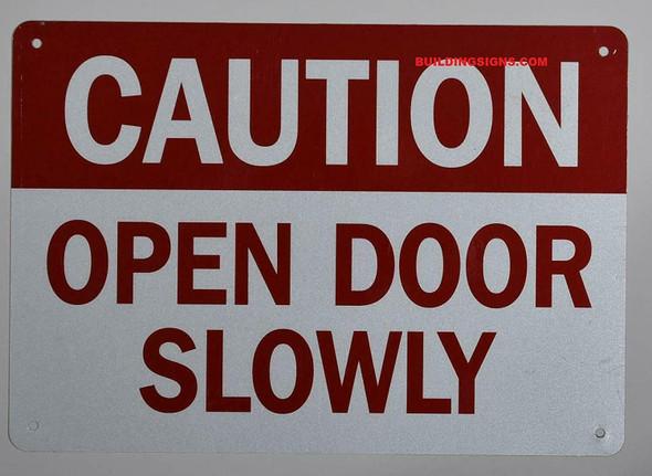 Caution Open Door Slowly Sign, Engineer Grade Reflective Aluminum Sign