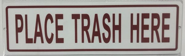 PLACE TRASH HERE SIGN  White