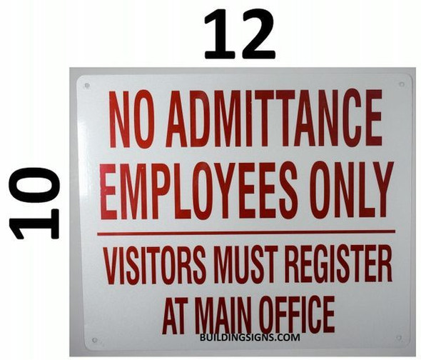 NO Admittance Employees ONLY Visitors Must REGISTERS at Main Office Sign, Engineer Grade Reflective Aluminum Sign (White,Aluminum 12X10)