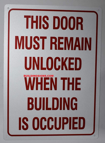 This Door Remain Unlocked When The Building is Occupied Sign, Engineer Grade Reflective Aluminum Sign