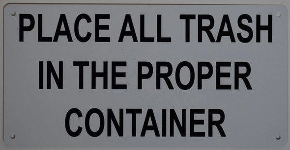 PLACE ALL TRASH IN THE PROPER CONTAINER SIGN White