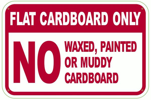 FLAT CARDBOARD ONLY NO WAXED, PAINTED OR MUDDY CARDBOARD SIGNAGE