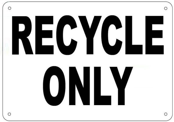 RECYCLE ONLY SIGN (ALUMINUM SIGNS WHITE)