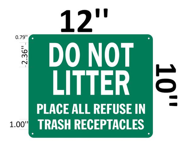DO NOT LITTER PLACE ALL REFUSE IN TRASH RECEPTACLES- GREEN BACKGROUND