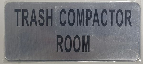 TRASH COMPACTOR ROOM SIGN Brushed Aluminum