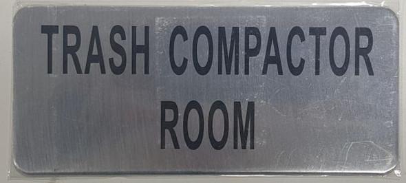 TRASH COMPACTOR ROOM SIGN Brushed Aluminum