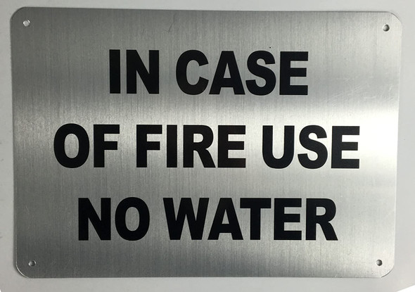 in CASE of FIRE - USE NO Water Signs