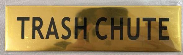 TRASH CHUTE SIGN- GOLD ALUMINUM