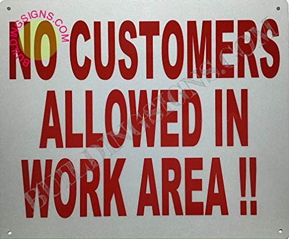 NO CUSTOMERS Allowed in Work Area Sign