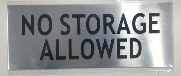 NO STORAGE ALLOWED SIGN - BRUSHED ALUMINUM