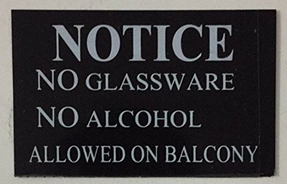 SIGN NOTICE NO GLASSWARE NO ALCOHOL ALLOWED ON BALCONY BuildingSign