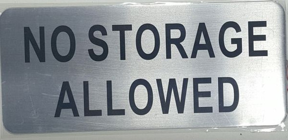 NO STORAGE ALLOWED SIGN - BRUSHED ALUMINUM - The Mont Argent Line