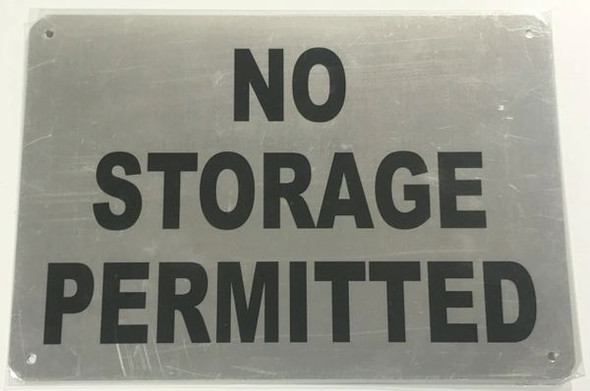 NO STORAGE PERMITTED SIGNAGE - BRUSHED ALUMINUM- The Mont Argent Line