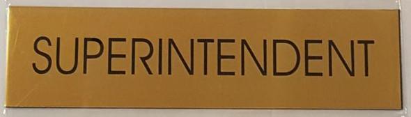 SUPERINTENDENT SIGNAGE - GOLD ALUMINUM