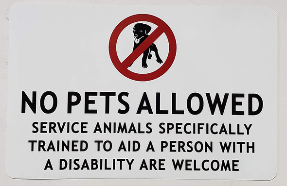 NO Pets Allowed Service Animals SPECIFICALLY Trained to AID A Person with Disability are Welcome Signage