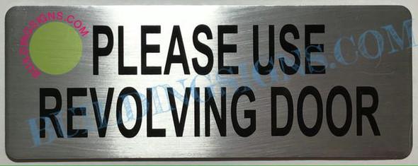 Please USE REVOLVING Door Signage