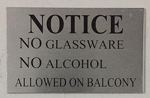 NOTICE NO GLASSWARE NO ALCOHOL ALLOWED ON BALCONY-
