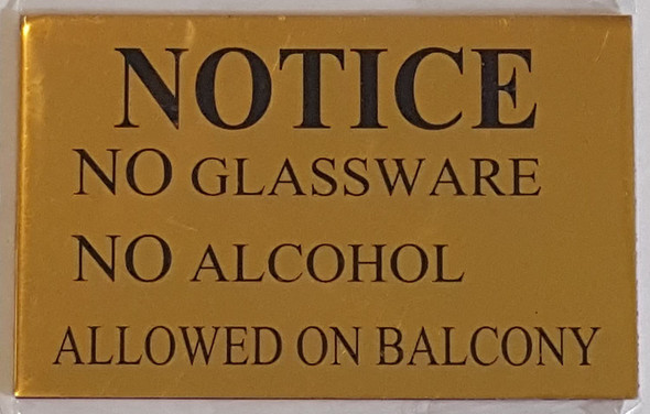 NOTICE NO GLASSWARE NO ALCOHOL ALLOWED ON BALCONY sign