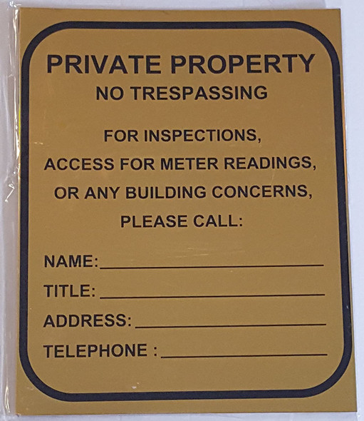 PRIVATE PROPERTY - NO TRESPASSING FOR INSPECTION,ACCESS, METER READING OR ANY BUILDING CONCERNS PLEASE CALL Signage