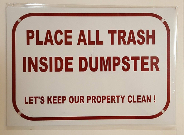 PLACE ALL TRASH INSIDE DUMPSTER -LET'S KEEP OUR PROPERTY CLEAN ! SIGN